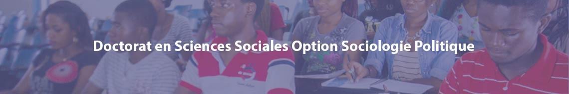 Doctorat en Sciences Sociales Option Sociologie Politique