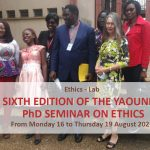 sixth edition of the yaoundé phd seminar on ethics
