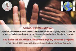 COLLOQUE INTERNATIONAL (IPIS) - Les violences en Afrique. Nouveaux enjeux, nouveaux regards